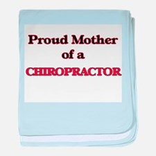 Proud Mother of a Chiropractor baby blanket