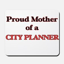 Proud Mother of a City Planner Mousepad