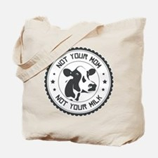 Not Your Mom Tote Bag