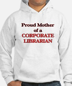 Proud Mother of a Corporate Libr Hoodie