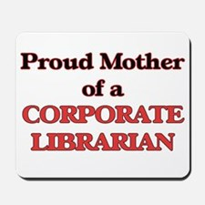 Proud Mother of a Corporate Librarian Mousepad