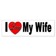 I Love My Wife Bumper Sticker for Wife Lovers