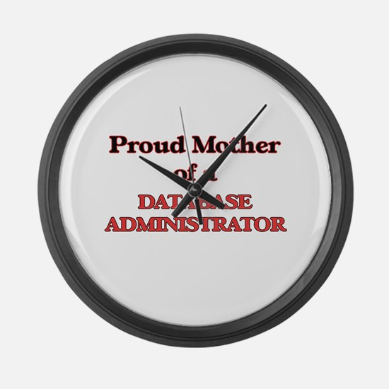 Proud Mother of a Database Admini Large Wall Clock
