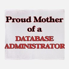 Proud Mother of a Database Administr Throw Blanket