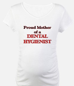 Proud Mother of a Dental Hygieni Shirt