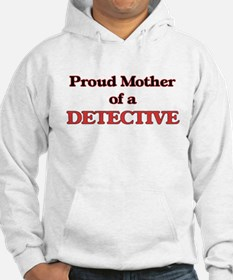 Proud Mother of a Detective Hoodie