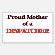Proud Mother of a Dispatcher Decal