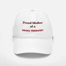 Proud Mother of a Drama Therapist Baseball Baseball Cap