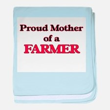 Proud Mother of a Farmer baby blanket