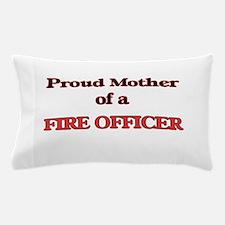 Proud Mother of a Fire Officer Pillow Case