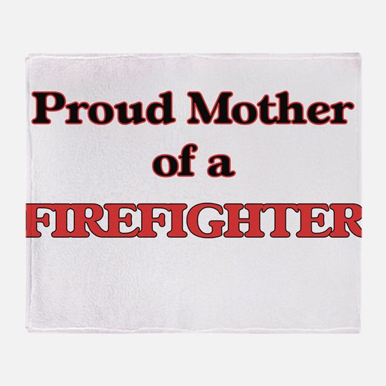 Proud Mother of a Firefighter Throw Blanket