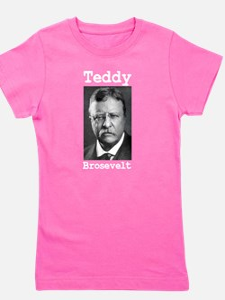 Teddy Brosevelt Theodore Roosevelt Bro Girl's Tee