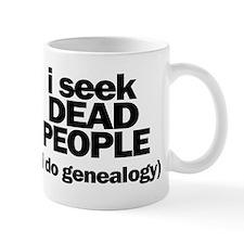 I Seek Dead People (Genealogy) Mugs