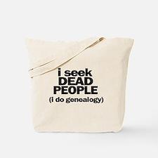 I Seek Dead People (Genealogy) Tote Bag