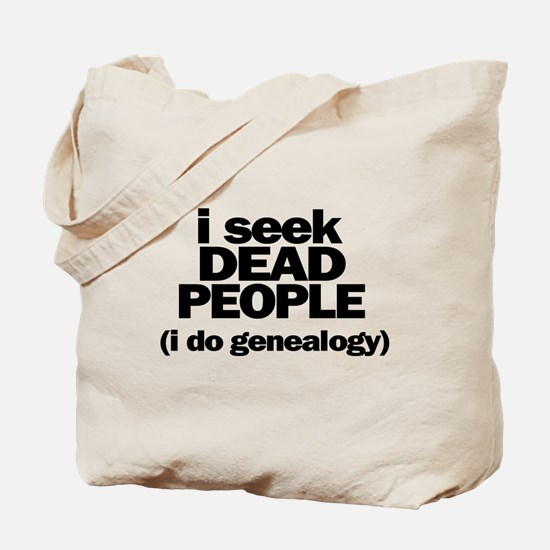 I Seek Dead People (Genealogy) Tote Bag