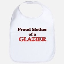 Proud Mother of a Glazier Bib