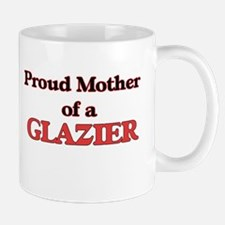 Proud Mother of a Glazier Mugs