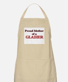 Proud Mother of a Glazier Apron