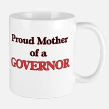 Proud Mother of a Governor Mugs
