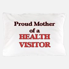 Proud Mother of a Health Visitor Pillow Case