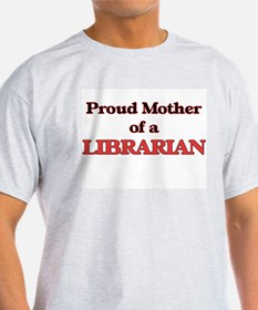 Proud Mother of a Librarian T-Shirt