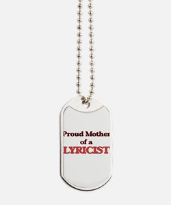 Proud Mother of a Lyricist Dog Tags