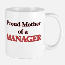 Proud Mother of a Manager Mugs
