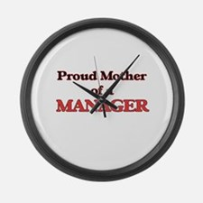 Proud Mother of a Manager Large Wall Clock