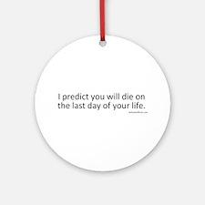 Prediction (Black Text) Round Ornament