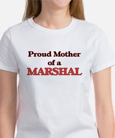 Proud Mother of a Marshal T-Shirt