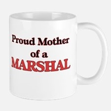 Proud Mother of a Marshal Mugs