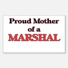 Proud Mother of a Marshal Decal