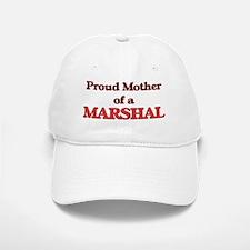 Proud Mother of a Marshal Baseball Baseball Cap