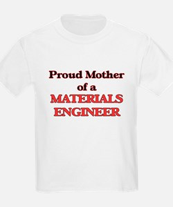 Proud Mother of a Materials Engineer T-Shirt