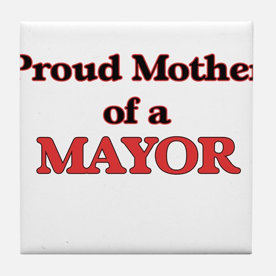 Proud Mother of a Mayor Tile Coaster