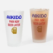 Aikido Pain Now Beer Later Drinking Glass