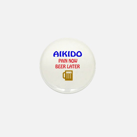 Aikido Pain Now Beer Later Mini Button