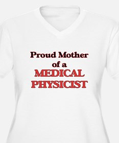 Proud Mother of a Medical Physic Plus Size T-Shirt