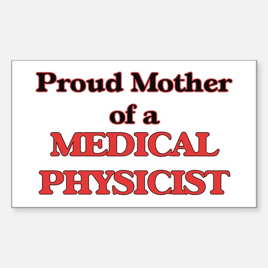 Proud Mother of a Medical Physicist Decal