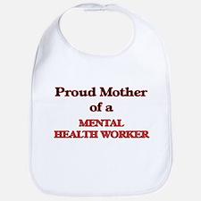 Proud Mother of a Mental Health Worker Bib