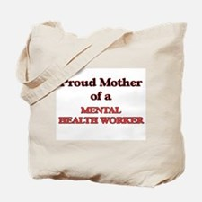 Proud Mother of a Mental Health Worker Tote Bag
