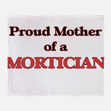 Proud Mother of a Mortician Throw Blanket