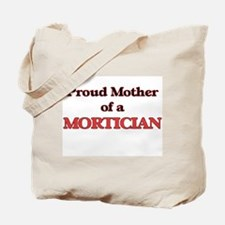 Proud Mother of a Mortician Tote Bag