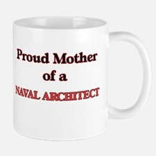 Proud Mother of a Naval Architect Mugs