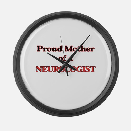 Proud Mother of a Neurologist Large Wall Clock