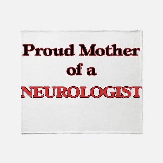 Proud Mother of a Neurologist Throw Blanket