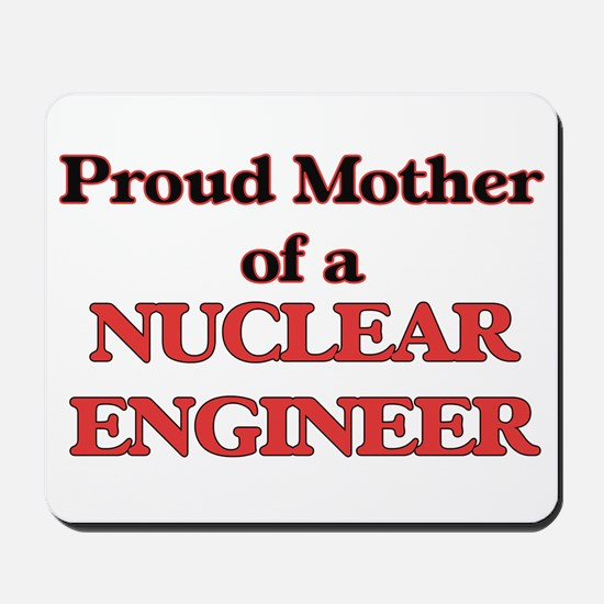 Proud Mother of a Nuclear Engineer Mousepad