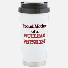 Proud Mother of a Nucle Stainless Steel Travel Mug