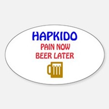 Hapkido Pain Now Beer Later Decal