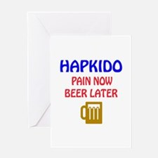 Hapkido Pain Now Beer Later Greeting Card
